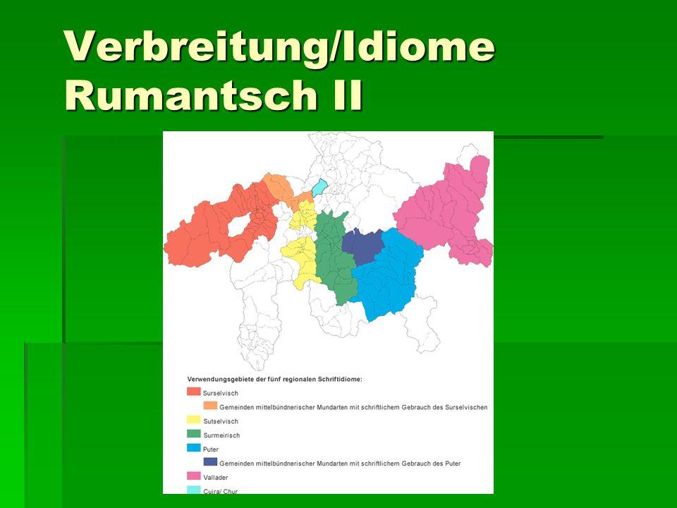 Verbreitung/Idiome Rumantsch II