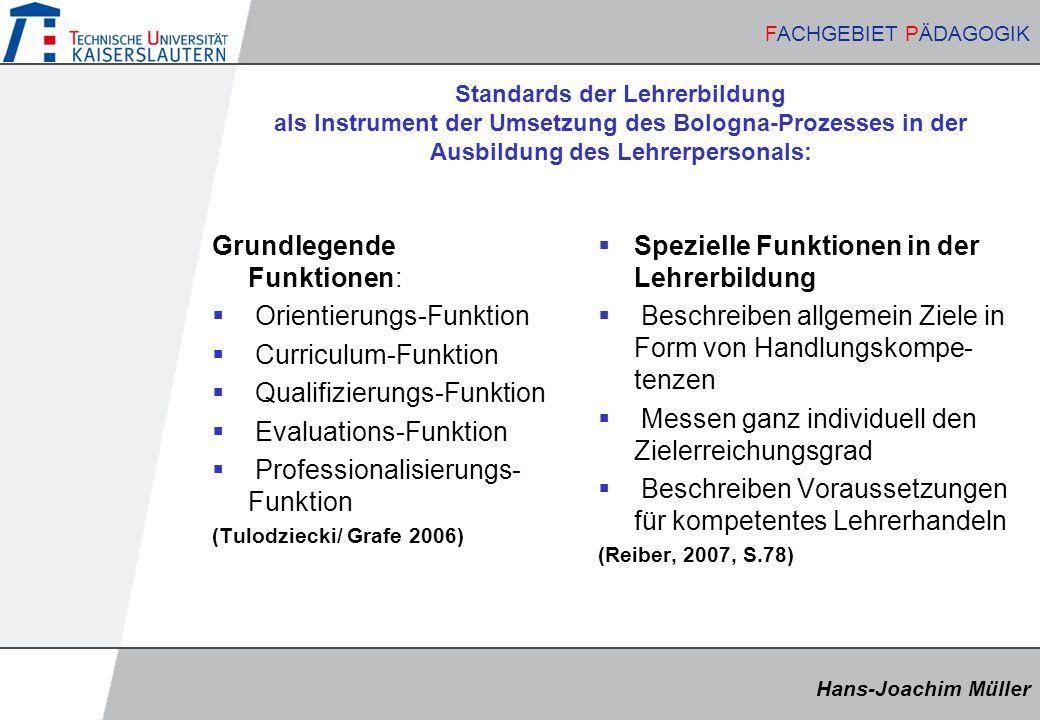 Hans-Joachim Müller FACHGEBIET PÄDAGOGIK Hans-Joachim Müller FACHGEBIET PÄDAGOGIK Standards der Lehrerbildung als Instrument der Umsetzung des Bologna