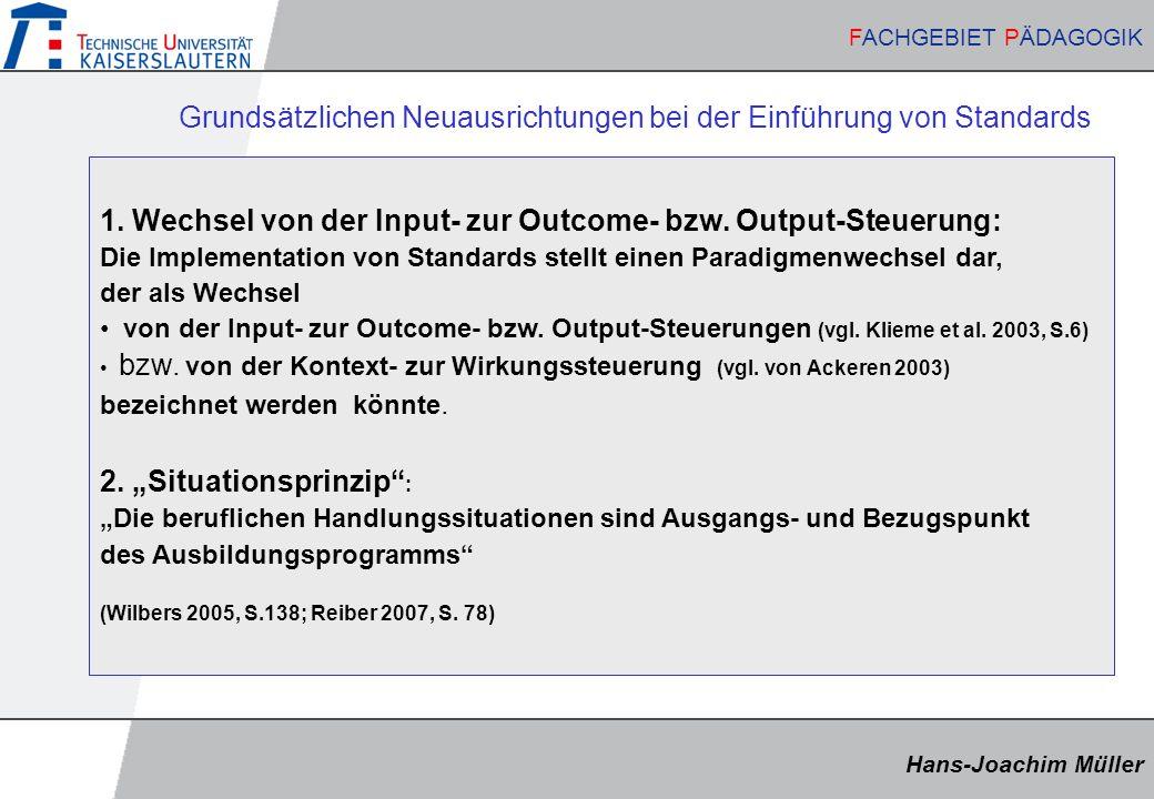 Hans-Joachim Müller FACHGEBIET PÄDAGOGIK Hans-Joachim Müller FACHGEBIET PÄDAGOGIK Grundsätzlichen Neuausrichtungen bei der Einführung von Standards 1.