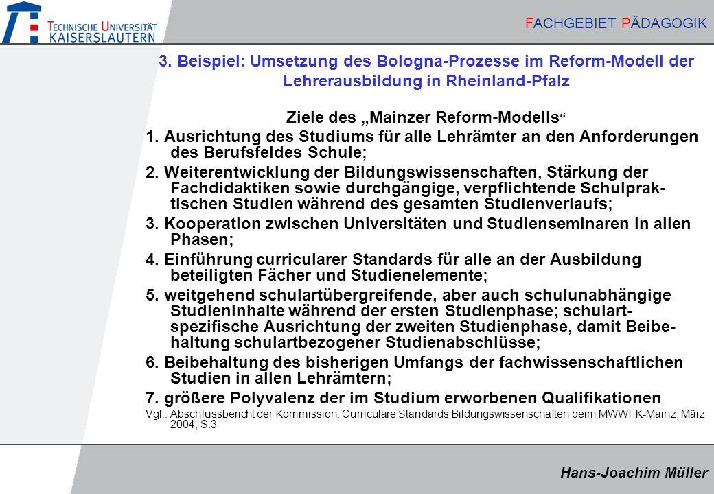 Hans-Joachim Müller FACHGEBIET PÄDAGOGIK Hans-Joachim Müller FACHGEBIET PÄDAGOGIK 3. Beispiel: Umsetzung des Bologna-Prozesse im Reform-Modell der Leh