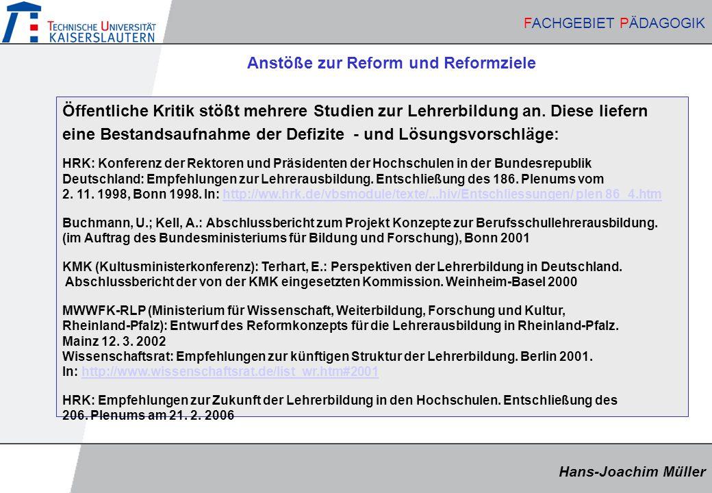 Hans-Joachim Müller FACHGEBIET PÄDAGOGIK Hans-Joachim Müller FACHGEBIET PÄDAGOGIK Anstöße zur Reform und Reformziele Öffentliche Kritik stößt mehrere Studien zur Lehrerbildung an.