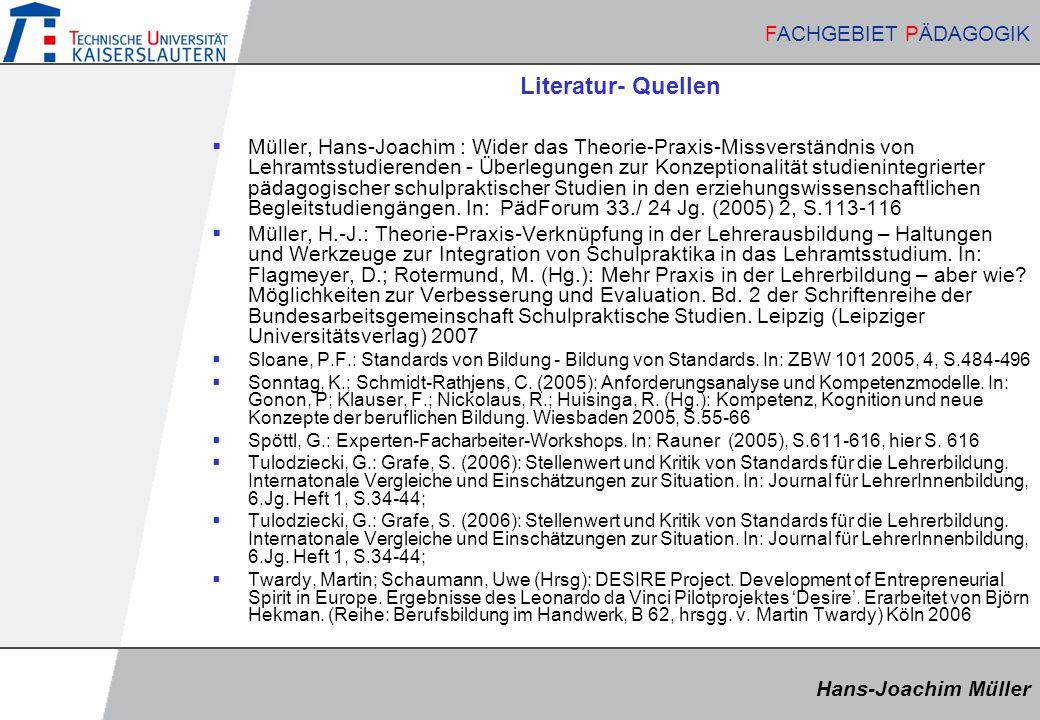Hans-Joachim Müller FACHGEBIET PÄDAGOGIK Hans-Joachim Müller FACHGEBIET PÄDAGOGIK Literatur- Quellen  Müller, Hans-Joachim : Wider das Theorie-Praxis