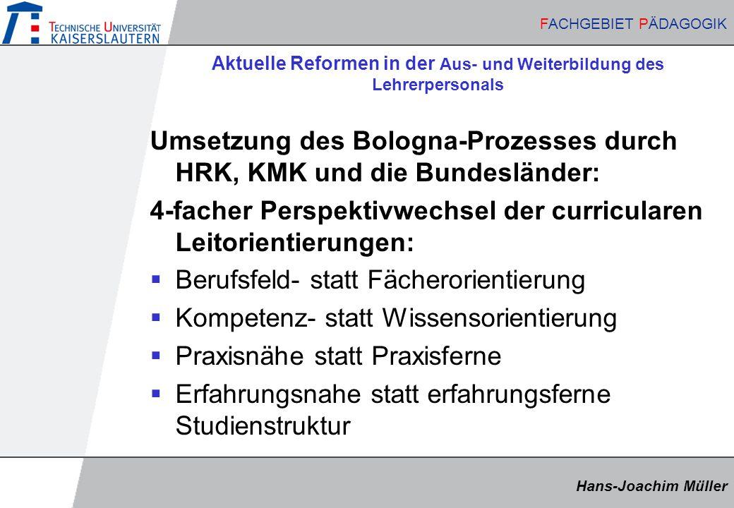 Hans-Joachim Müller FACHGEBIET PÄDAGOGIK Hans-Joachim Müller FACHGEBIET PÄDAGOGIK Aktuelle Reformen in der Aus- und Weiterbildung des Lehrerpersonals