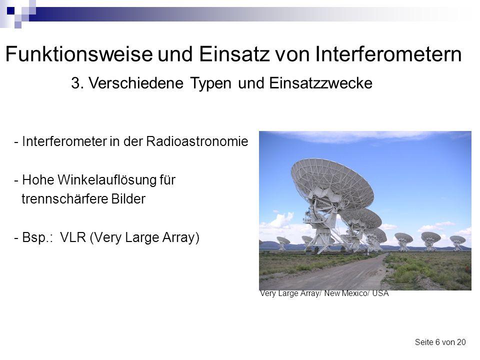 Funktionsweise und Einsatz von Interferometern - Interferometer in der Radioastronomie - Hohe Winkelauflösung für trennschärfere Bilder - Bsp.: VLR (V