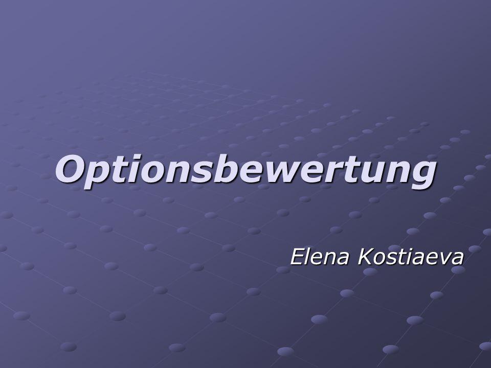 Optionsbewertung Elena Kostiaeva