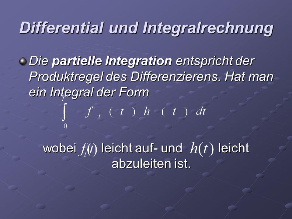 Differential und Integralrechnung Die partielle Integration entspricht der Produktregel des Differenzierens. Hat man ein Integral der Form wobei leich
