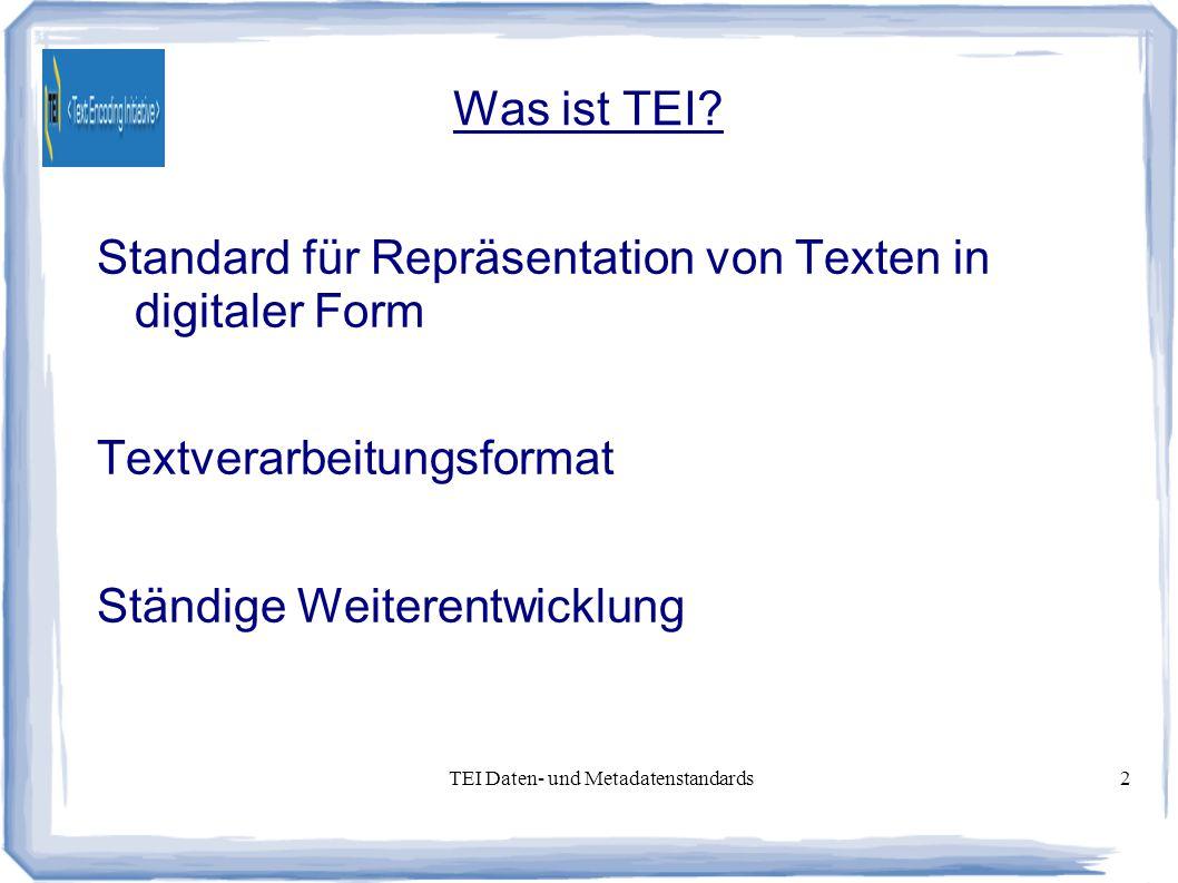 TEI Daten- und Metadatenstandards2 Was ist TEI.