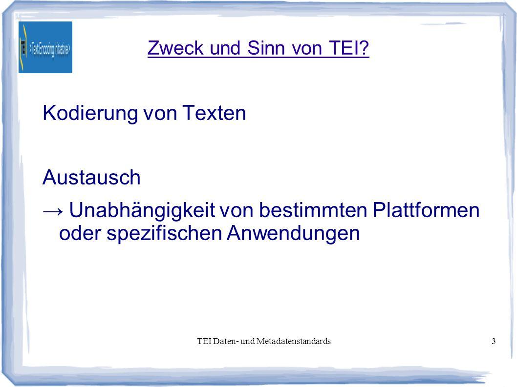 TEI Daten- und Metadatenstandards3 Zweck und Sinn von TEI.