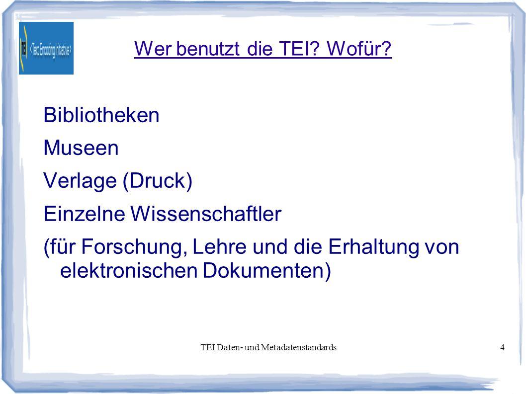TEI Daten- und Metadatenstandards4 Wer benutzt die TEI.