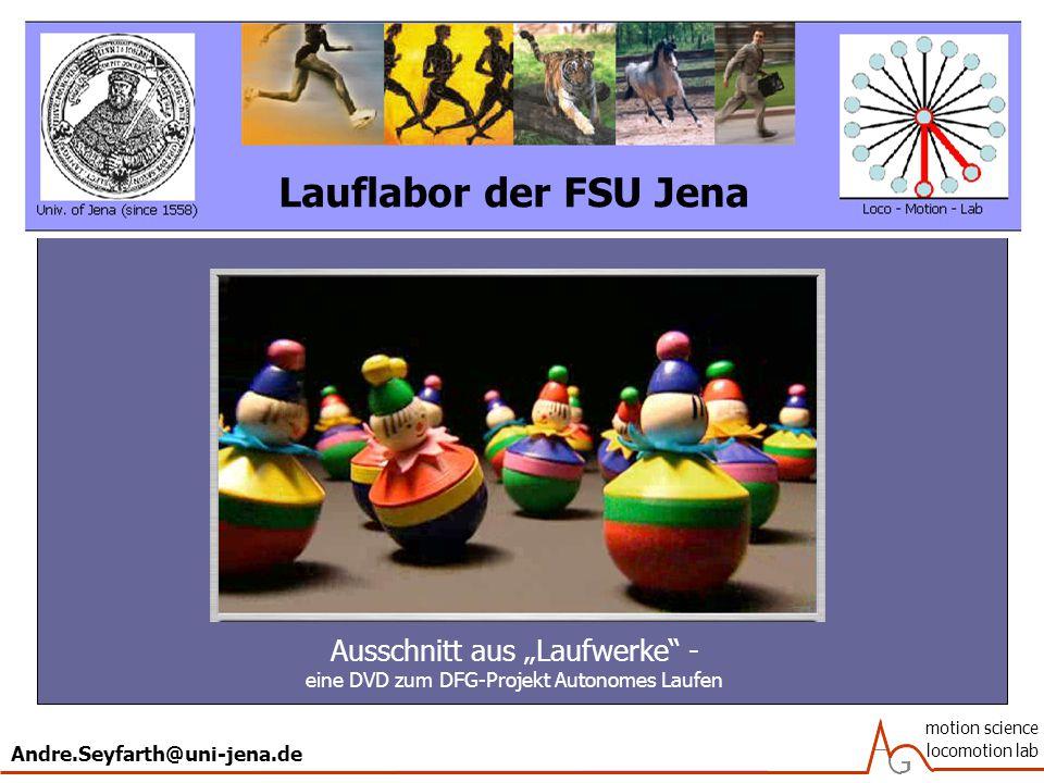 """Andre.Seyfarth@uni-jena.de motion science locomotion lab Ausschnitt aus """"Laufwerke - eine DVD zum DFG-Projekt Autonomes Laufen Lauflabor der FSU Jena"""