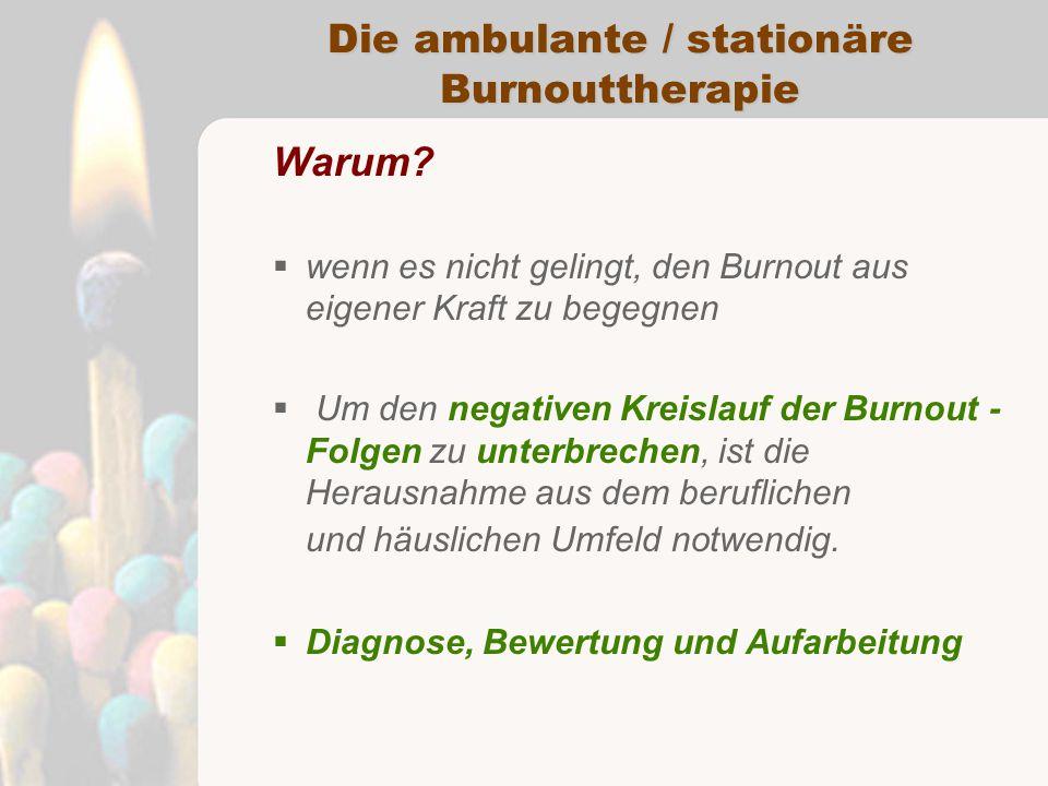 Die ambulante / stationäre Burnouttherapie Warum.