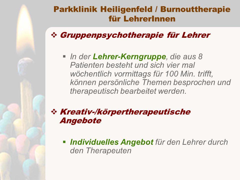  Gruppenpsychotherapie für Lehrer  In der Lehrer-Kerngruppe, die aus 8 Patienten besteht und sich vier mal wöchentlich vormittags für 100 Min.