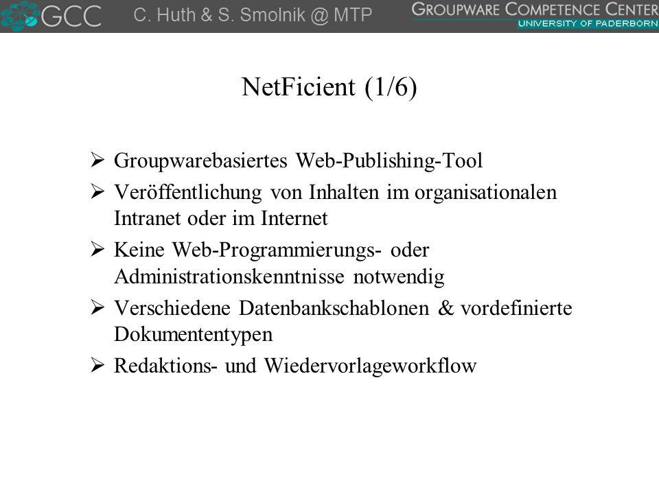 NetFicient (1/6)  Groupwarebasiertes Web-Publishing-Tool  Veröffentlichung von Inhalten im organisationalen Intranet oder im Internet  Keine Web-Pr