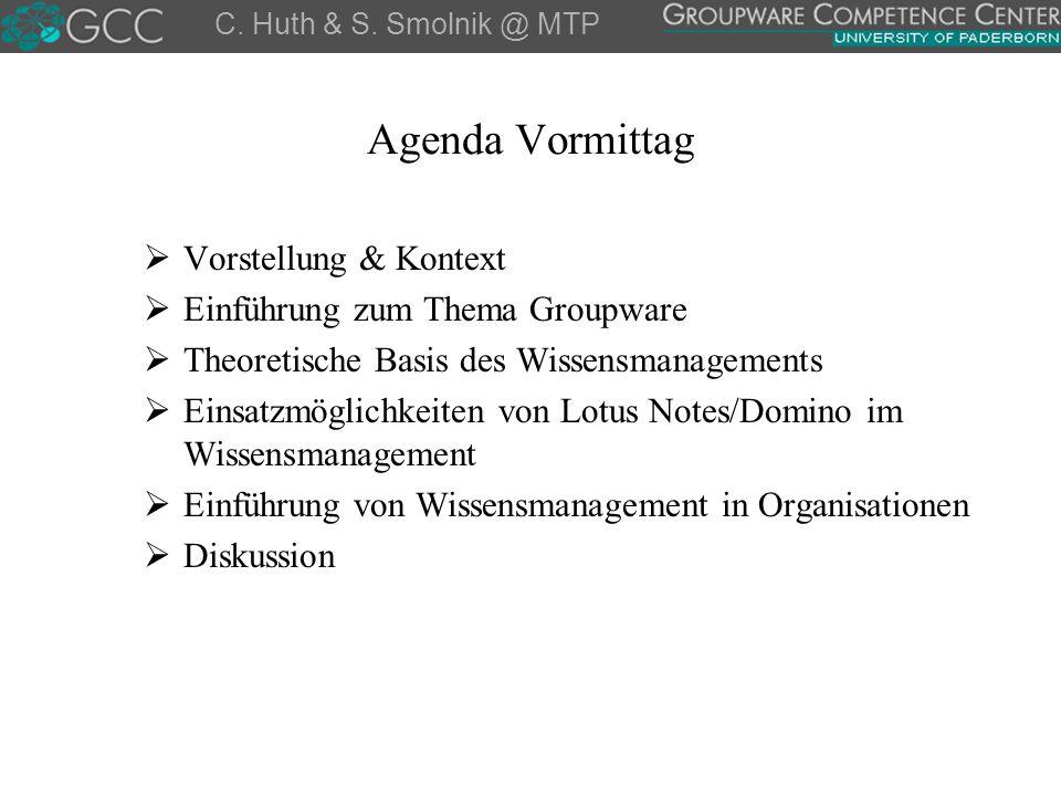 Agenda Nachmittag  Gruppenarbeit: Lösungskonzeptionen für Wissensmanagement bei MTP  Zusammenführen der Ergebnisse zu einem Leitfaden für die Einführung des Wissens- managements  Abschlussbetrachtungen C.