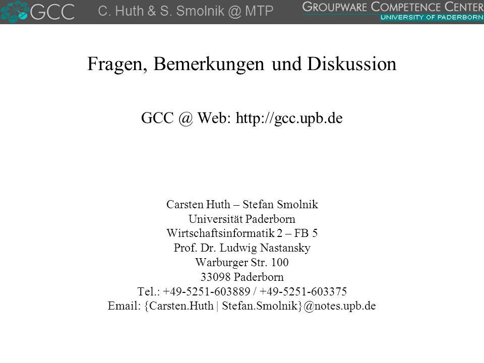 Fragen, Bemerkungen und Diskussion GCC @ Web: http://gcc.upb.de Carsten Huth – Stefan Smolnik Universität Paderborn Wirtschaftsinformatik 2 – FB 5 Pro