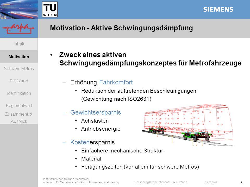 Institut für Mechanik und Mechatronik Abteilung für Regelungstechnik und Prozessautomatisierung Schwere Metros Inhalt Motivation Prüfstand Identifikation Reglerentwurf Zusammenf.
