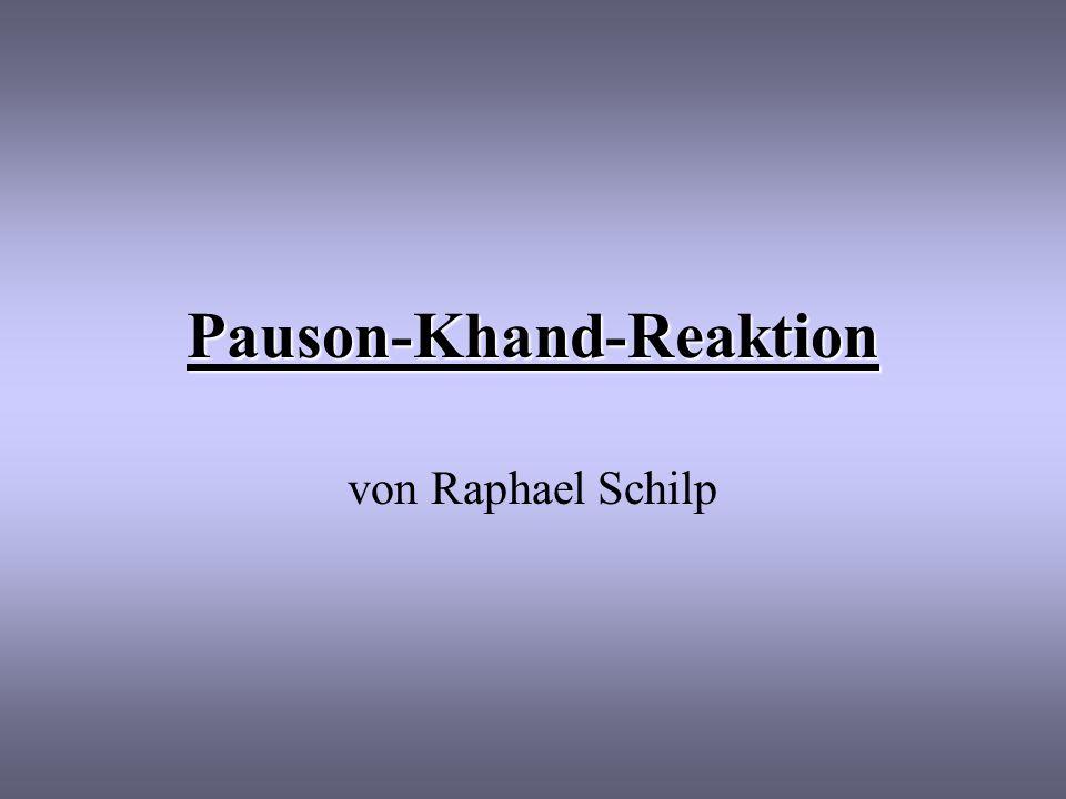 Pauson-Khand-Reaktion von Raphael Schilp