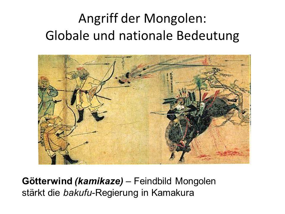 Angriff der Mongolen: Globale und nationale Bedeutung Götterwind (kamikaze) – Feindbild Mongolen stärkt die bakufu-Regierung in Kamakura
