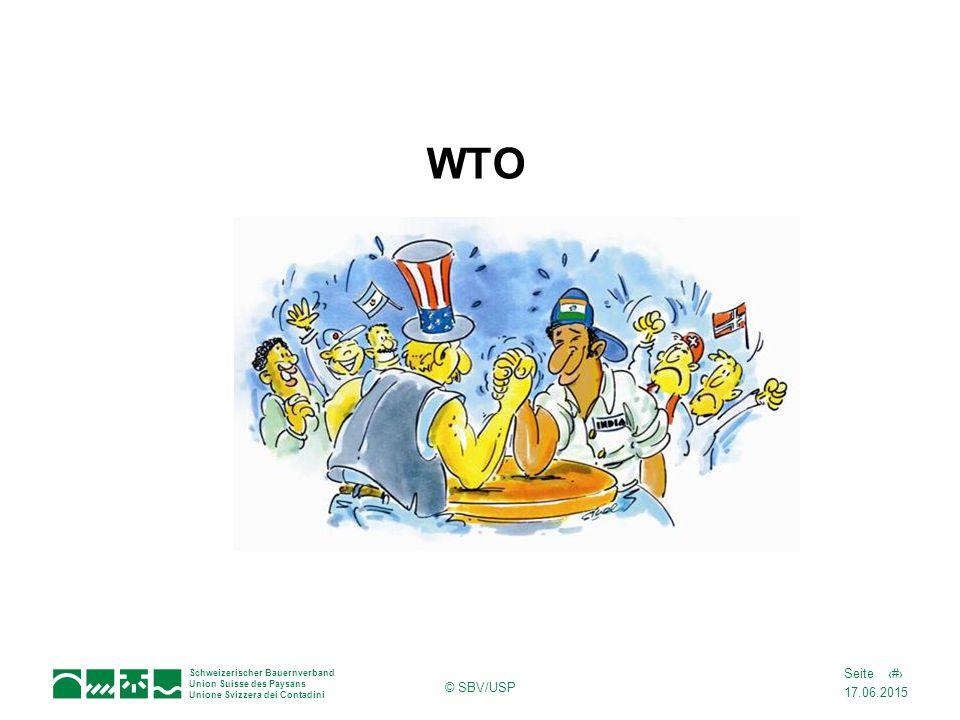 17.06.2015 10Seite Schweizerischer Bauernverband Union Suisse des Paysans Unione Svizzera dei Contadini © SBV/USP WTO
