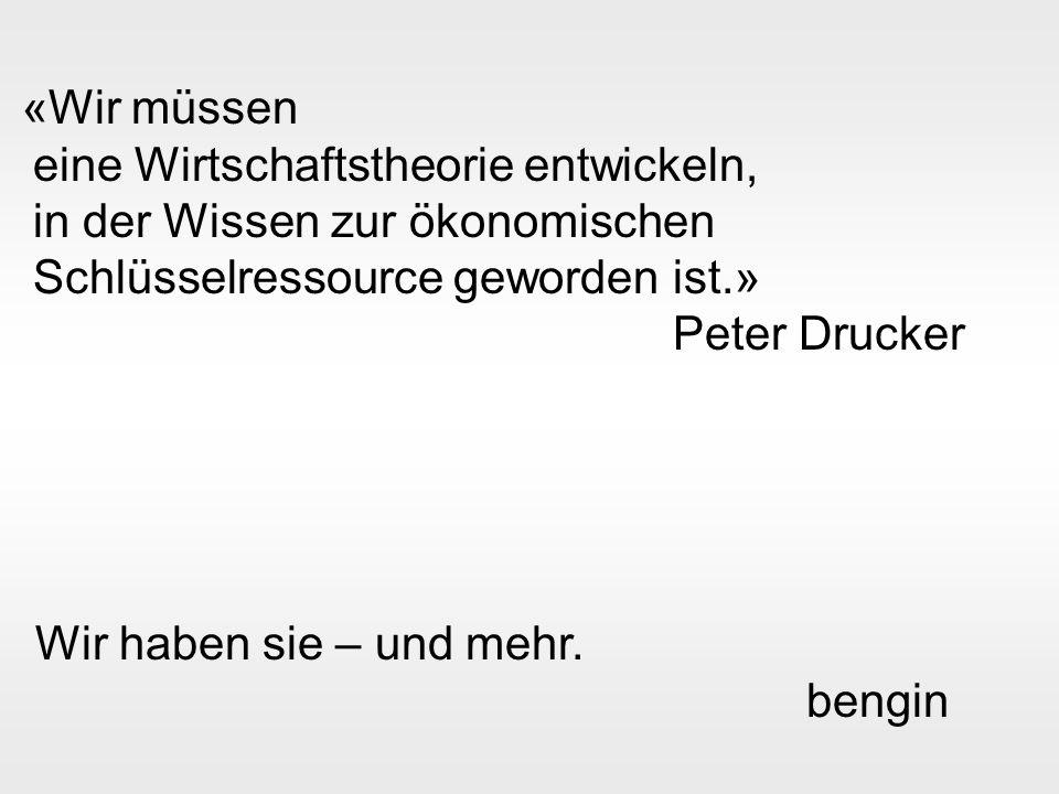 bengin 11 © 2004 bengin.com Welten und Mensch «Wir müssen eine Wirtschaftstheorie entwickeln, in der Wissen zur ökonomischen Schlüsselressource geworden ist.» Peter Drucker Wir haben sie – und mehr.