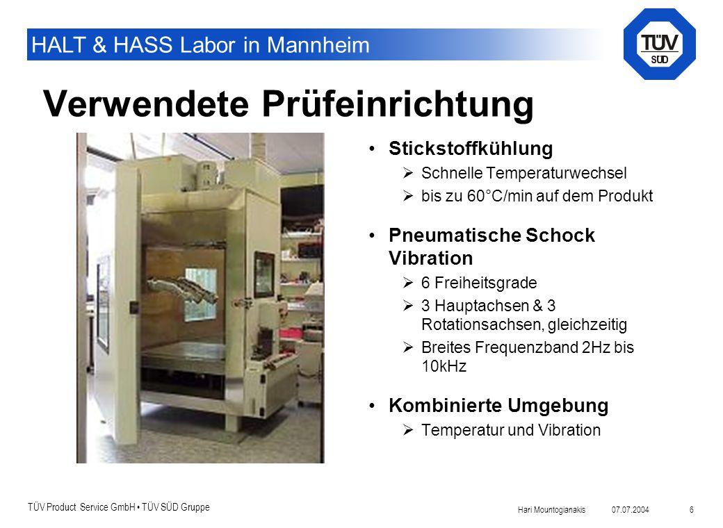 TÜV Product Service GmbH TÜV SÜD Gruppe HALT & HASS Labor in Mannheim 07.07.2004Hari Mountogianakis 6 Verwendete Prüfeinrichtung Stickstoffkühlung  S