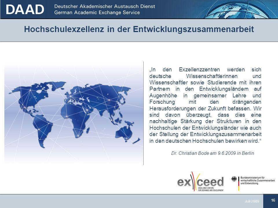 """16 Juli 2009 """"In den Exzellenzzentren werden sich deutsche Wissenschaftlerinnen und Wissenschaftler sowie Studierende mit ihren Partnern in den Entwicklungsländern auf Augenhöhe in gemeinsamer Lehre und Forschung mit den drängenden Herausforderungen der Zukunft befassen."""