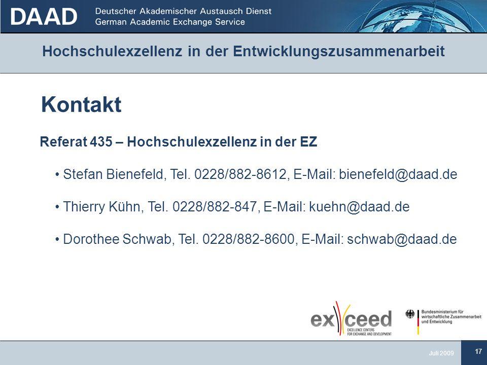 17 Juli 2009 Hochschulexzellenz in der Entwicklungszusammenarbeit Kontakt Referat 435 – Hochschulexzellenz in der EZ Stefan Bienefeld, Tel.