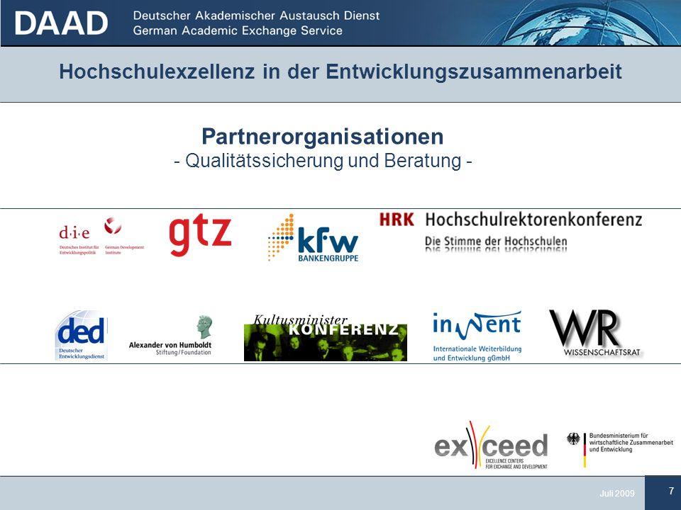 7 Juli 2009 Hochschulexzellenz in der Entwicklungszusammenarbeit Partnerorganisationen - Qualitätssicherung und Beratung -