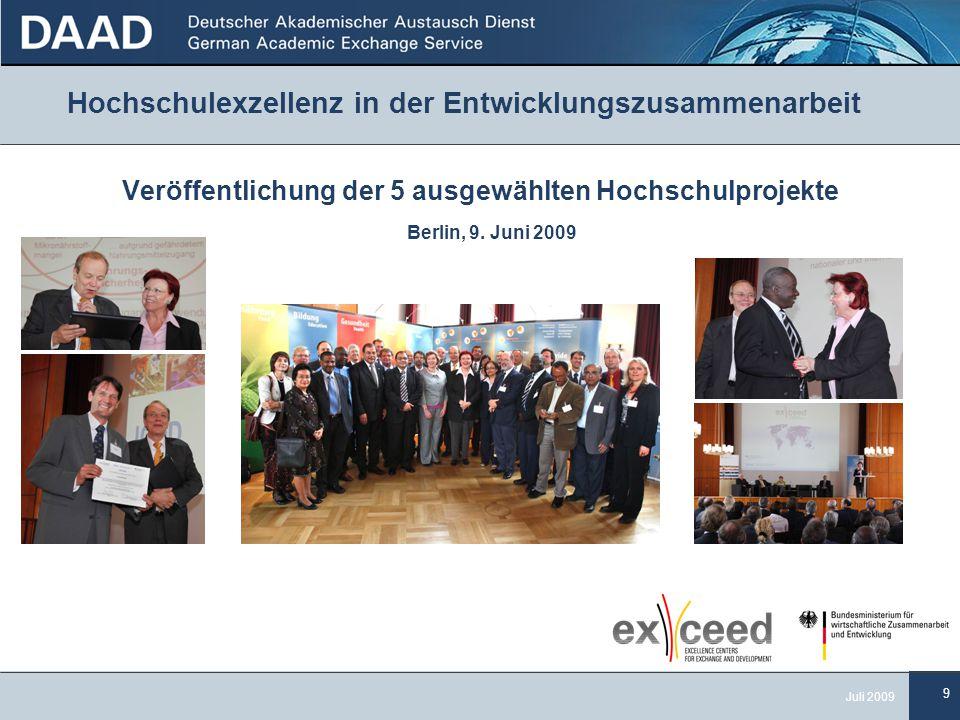 9 Juli 2009 Hochschulexzellenz in der Entwicklungszusammenarbeit Veröffentlichung der 5 ausgewählten Hochschulprojekte Berlin, 9.