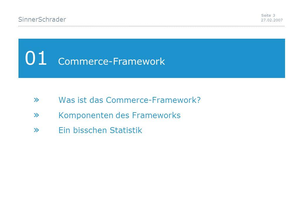 SinnerSchrader 27.02.2007 Seite 3 01 Commerce-Framework » Was ist das Commerce-Framework.