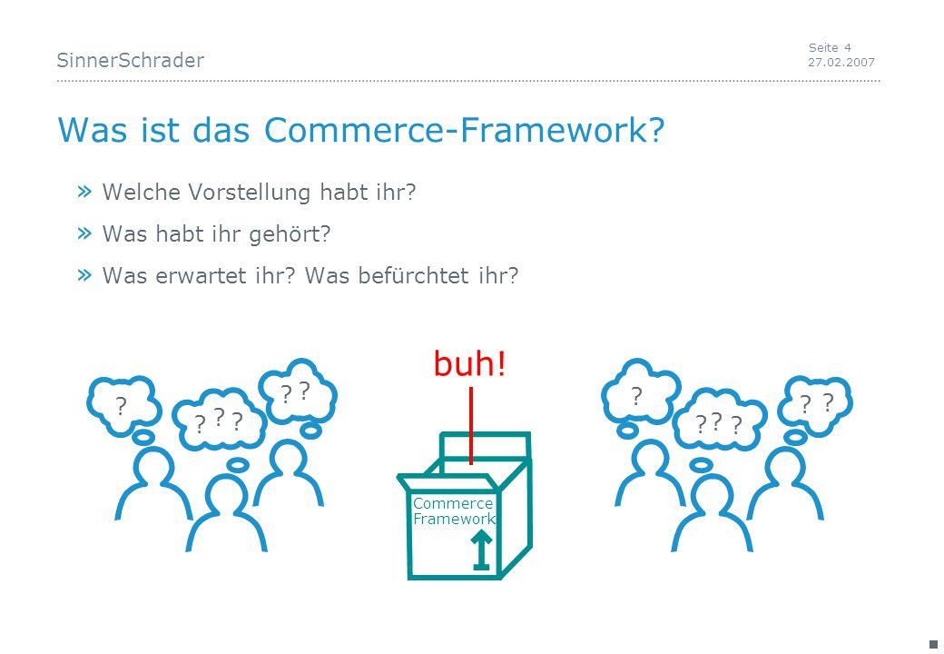 SinnerSchrader 27.02.2007 Seite 4 Was ist das Commerce-Framework.