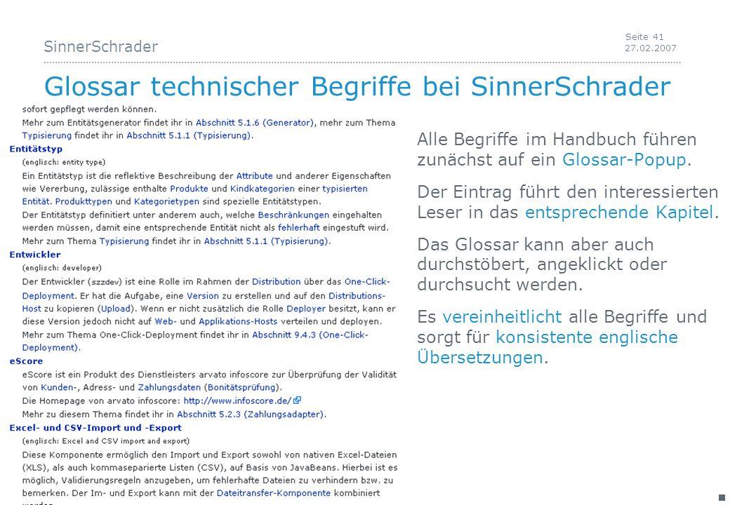 SinnerSchrader 27.02.2007 Seite 41 Glossar technischer Begriffe bei SinnerSchrader Alle Begriffe im Handbuch führen zunächst auf ein Glossar-Popup.