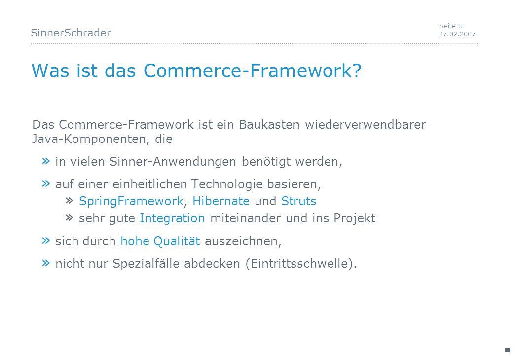 SinnerSchrader 27.02.2007 Seite 5 Was ist das Commerce-Framework.
