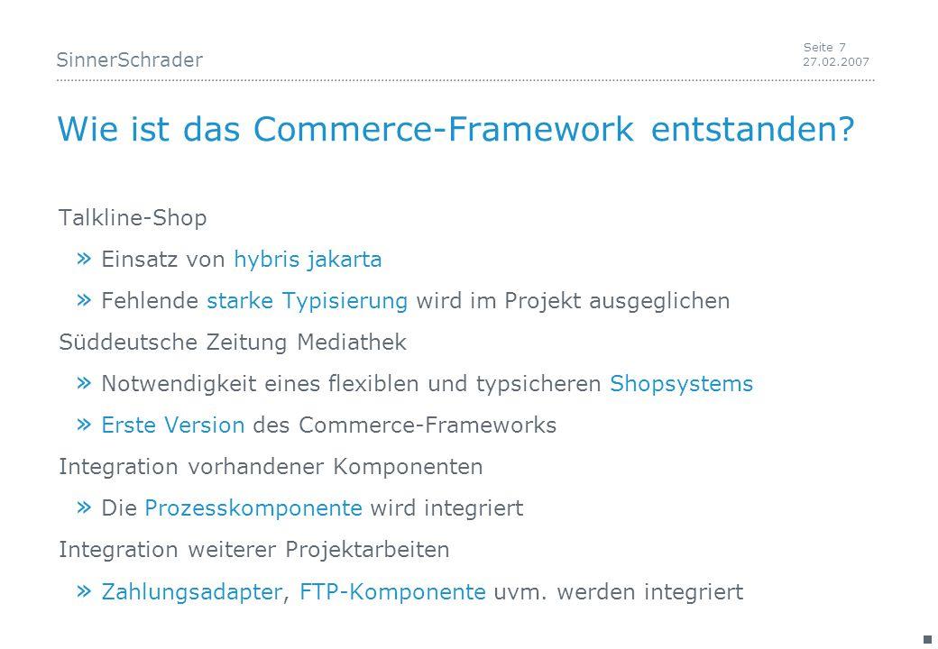 SinnerSchrader 27.02.2007 Seite 7 Wie ist das Commerce-Framework entstanden.