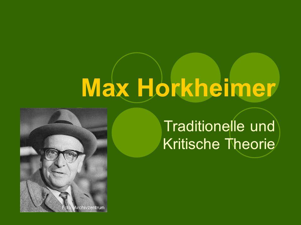 Max Horkheimer Traditionelle und Kritische Theorie