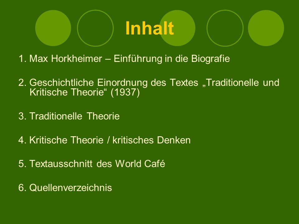 """Inhalt 1. Max Horkheimer – Einführung in die Biografie 2. Geschichtliche Einordnung des Textes """"Traditionelle und Kritische Theorie"""" (1937) 3. Traditi"""