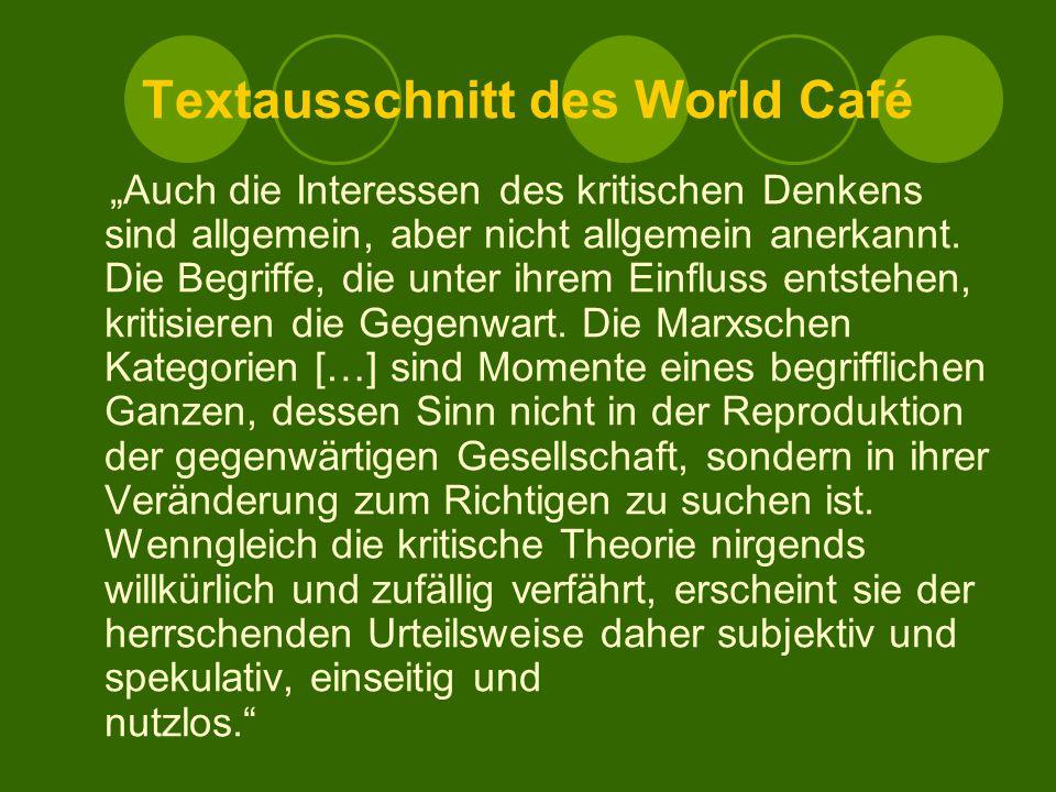 """Textausschnitt des World Café """"Auch die Interessen des kritischen Denkens sind allgemein, aber nicht allgemein anerkannt. Die Begriffe, die unter ihre"""