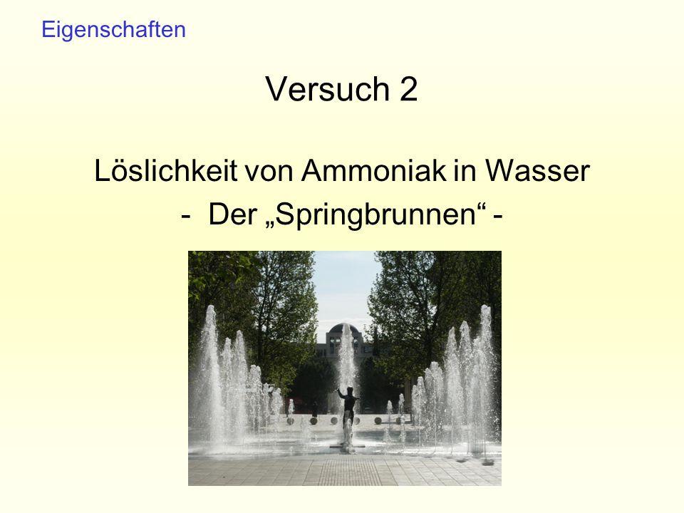 """Versuch 2 Löslichkeit von Ammoniak in Wasser - Der """"Springbrunnen"""" - Eigenschaften"""