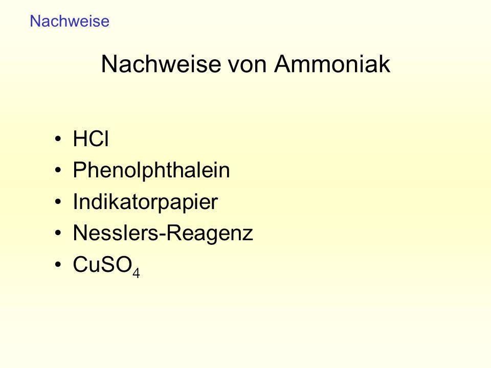 Nachweise von Ammoniak HCl Phenolphthalein Indikatorpapier Nesslers-Reagenz CuSO 4 Nachweise