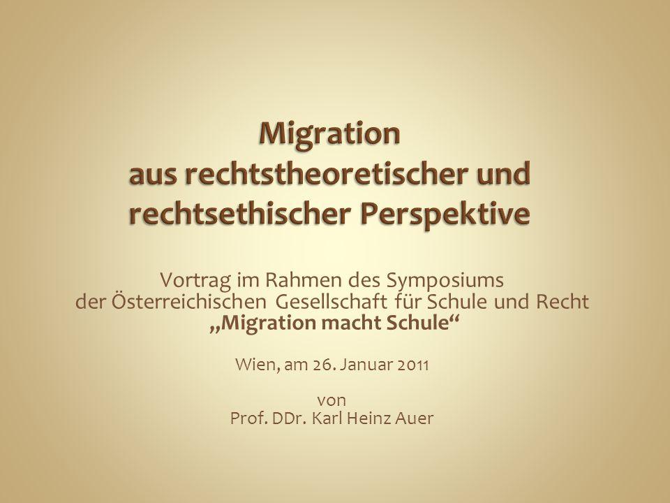 """Vortrag im Rahmen des Symposiums der Österreichischen Gesellschaft für Schule und Recht """"Migration macht Schule"""" Wien, am 26. Januar 2011 von Prof. DD"""