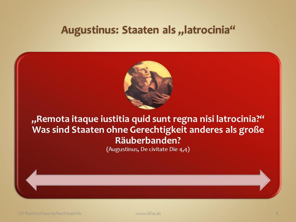 """""""Remota itaque iustitia quid sunt regna nisi latrocinia?"""" Was sind Staaten ohne Gerechtigkeit anderes als große Räuberbanden? (Augustinus, De civitate"""