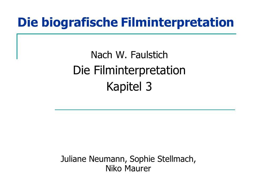 Die biografische Filminterpretation Nach W.