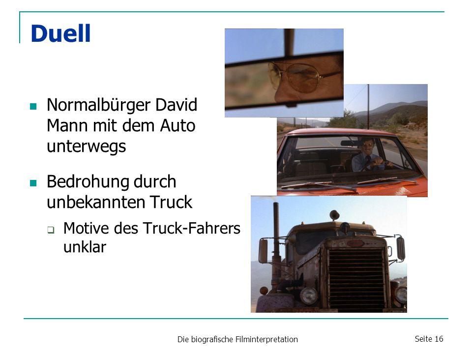 Die biografische Filminterpretation Seite 16 Duell Normalbürger David Mann mit dem Auto unterwegs Bedrohung durch unbekannten Truck  Motive des Truck-Fahrers unklar