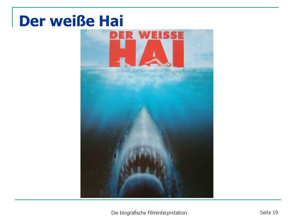 Die biografische Filminterpretation Seite 19 Der weiße Hai
