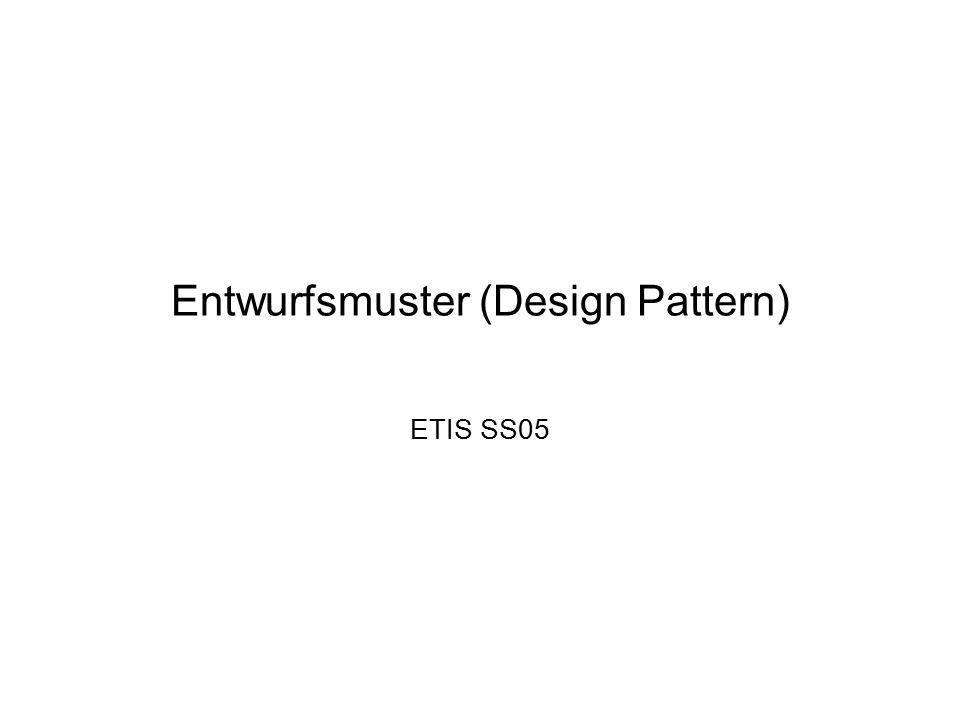 Entwurfsmuster (Design Pattern) ETIS SS05