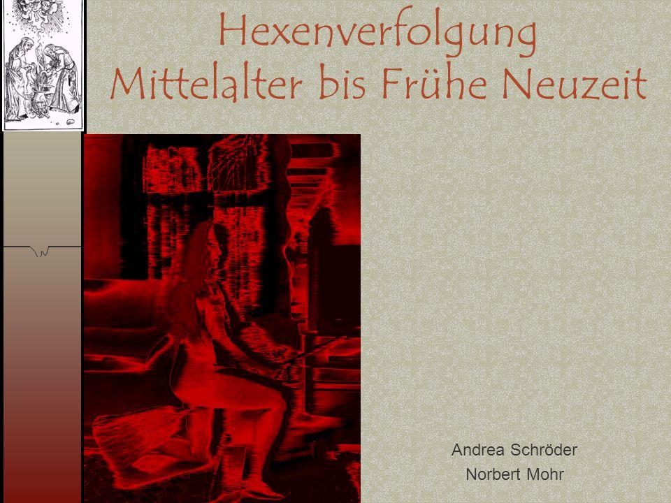 Hexenverfolgung Mittelalter bis Frühe Neuzeit Andrea Schröder Norbert Mohr