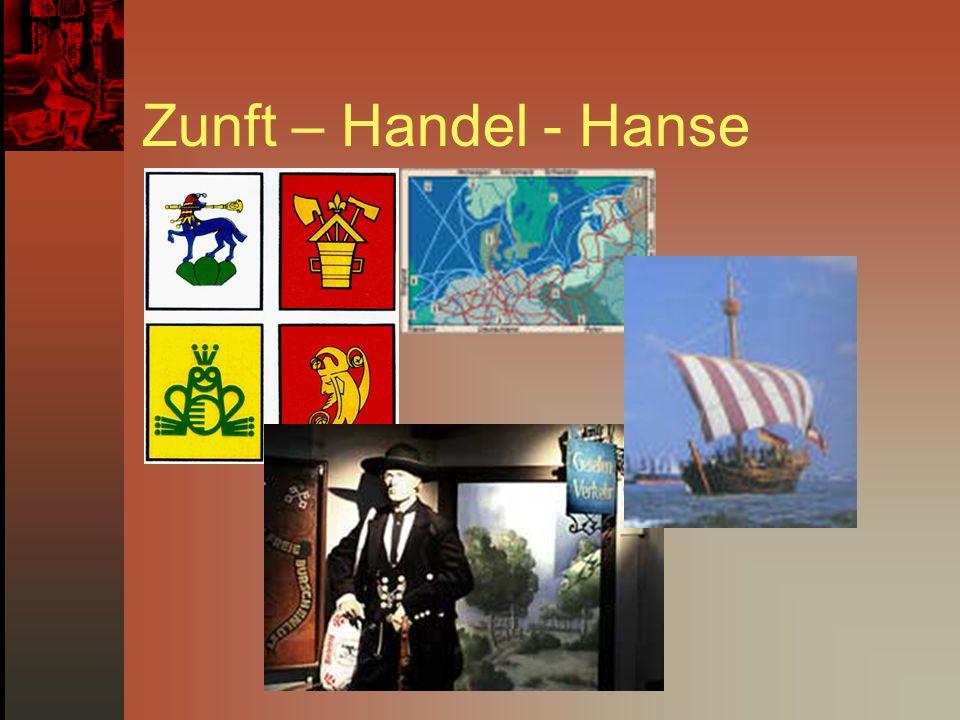 Zunft – Handel - Hanse
