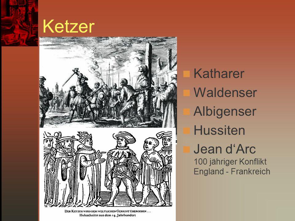 Ketzer Katharer Waldenser Albigenser Hussiten Jean d'Arc 100 jähriger Konflikt England - Frankreich