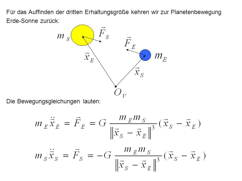 Für das Auffinden der dritten Erhaltungsgröße kehren wir zur Planetenbewegung Erde-Sonne zurück: Die Bewegungsgleichungen lauten: