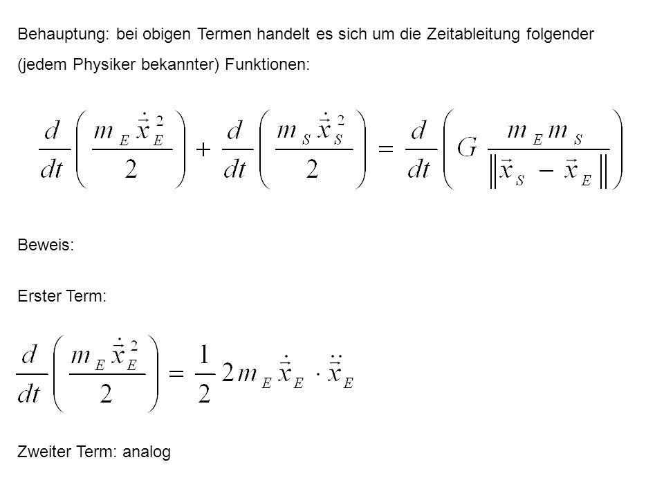 Behauptung: bei obigen Termen handelt es sich um die Zeitableitung folgender (jedem Physiker bekannter) Funktionen: Beweis: Zweiter Term: analog Erste